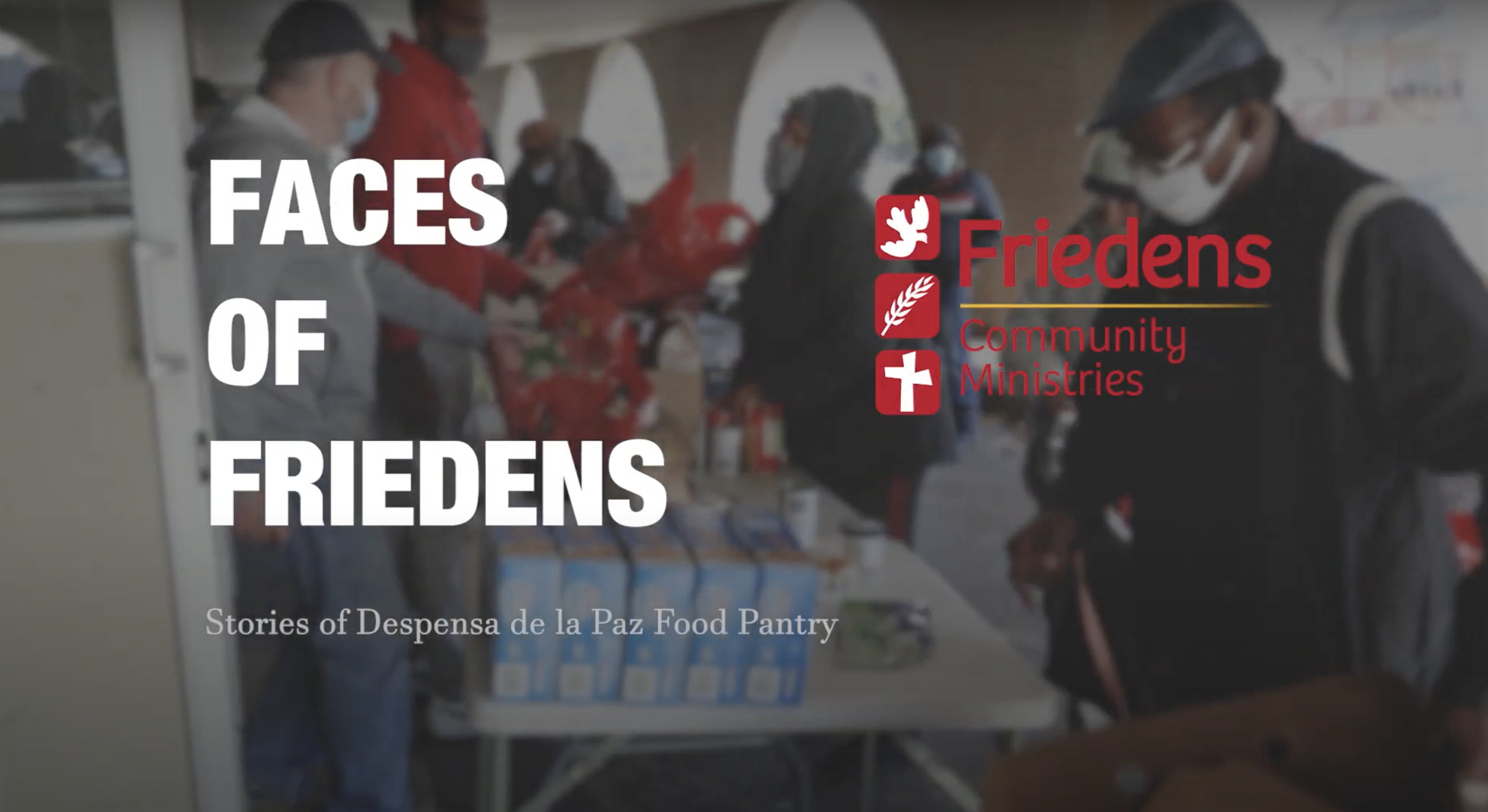 Faces of Friedens: Meeting Needs and Making Impacts